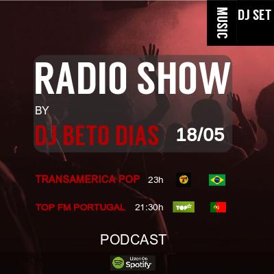 RADIO SHOW by DJ BETO DIAS 18-05